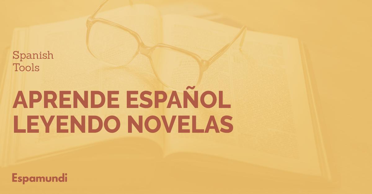 LAS MEJORES NOVELAS PARA APRENDER ESPAÑOL.